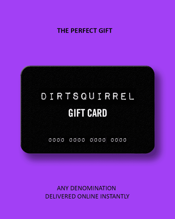 Dirt Squirrel Gift Card