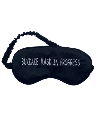Bukkake Mask In Progress Eye Mask
