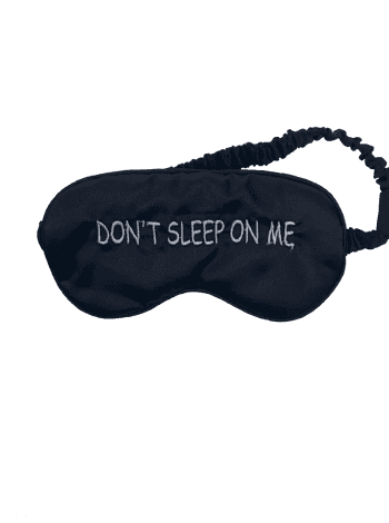 Don't Sleep On Me Eye Mask